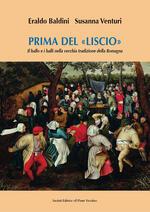 Prima del «liscio». Il ballo e i balli nella vecchia tradizione della Romagna