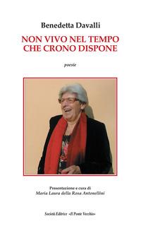 Non vivo nel tempo che Crono dispone - Davalli Benedetta - wuz.it