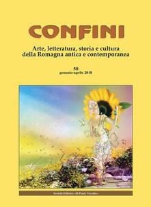 Ristorantezintonio.it Confini. Arte, letteratura, storia e cultura della Romagna antica e contemporanea (2018). Vol. 58: Gennaio-aprile. Image