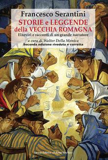 Storie e leggende della vecchia Romagna. Elzeviri e racconti di un grande narratore