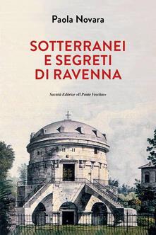 Listadelpopolo.it Segreti e sotterranei di Ravenna Image