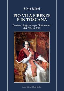 Winniearcher.com Pio VII a Firenze e in Toscana. I cinque viaggi di papa Chiaramonti dal 1804 al 1815 Image