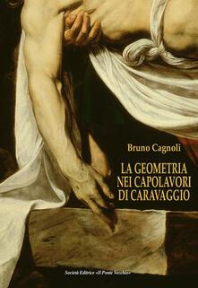 Fondazionesergioperlamusica.it La geometria nei capolavori di Caravaggio. Ediz. italiana e inglese Image