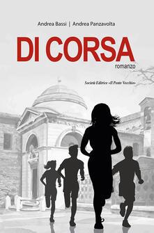 Di corsa - Andrea Bassi,Andrea Panzavolta - copertina
