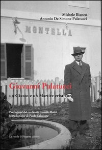Giovanni Palatucci un giusto e un martire cristiano - Bianco Michele De Simone Palatucci Antonio - wuz.it