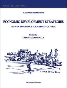 Economic development strategies. The USA experience for Castel Volturno