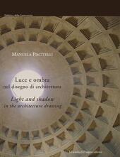 Luce e ombra nel disegno di architettura. Ediz. italiana e inglese