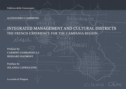 Integrated management and cultural district. The french experience for the Campania region