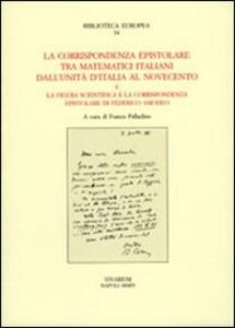 La corrispondenza epistolare tra matematici italiani. Dall'unità d'Italia al Novecento e la figura scientifica e la corrispondenza epistolare di Federico Amodeo