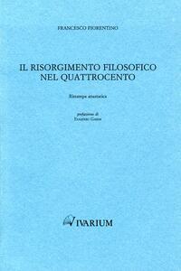 Il Risorgimento filosofico nel Quattrocento (rist. anast. 1885)
