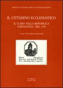 Il cittadino ecclesiastico. Il clero nella repubblica napoletana del 1799