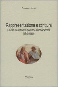 Rappresentazione e scrittura. La crisi delle forme poetiche rinascimentali (1540-1560)