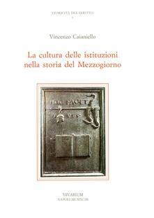 La cultura delle istituzioni nella storia del Mezzogiorno