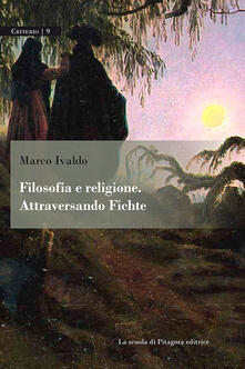 Grandtoureventi.it Filosofia e religione. Attraversando Fichte Image