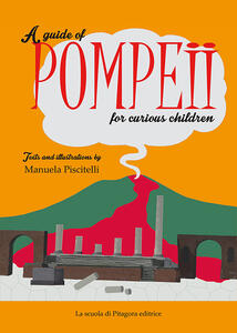 Aguide of Pompeii for curious children