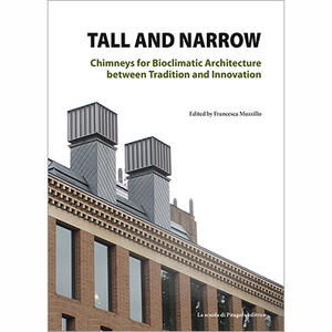 Tall and narrow. Chimneys for bioclimatic architecture between tradition and innovation