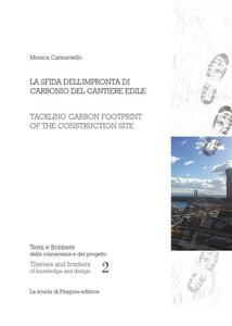 Lasfida dell'impronta di carbonio del cantiere edile-Tackling carbon footprint of construction site. Ediz. bilingue