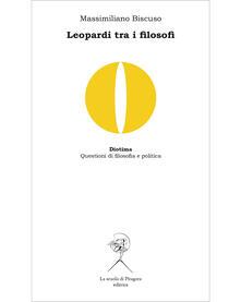 Leopardi tra i filosofi. Spinoza, Vico, Kant, Nietzsche.pdf