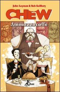Ammazzacaffè. Chew. Vol. 3