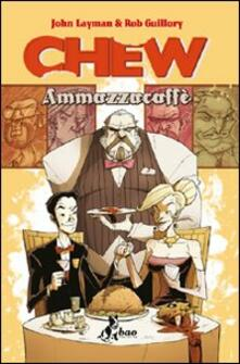 Ammazzacaffè. Chew. Vol. 3.pdf