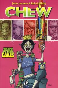 Space cakes. Chew. Vol. 6