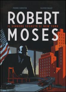 Warholgenova.it Robert Moses. Il signore segreto di New York Image