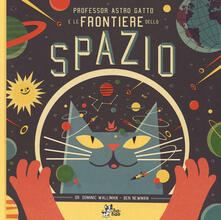 Camfeed.it Professor Astro Gatto e le frontiere dello spazio. Ediz. illustrata Image
