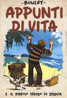 Grandtoureventi.it Appunti di vita. Vol. 2: piccolo teatro di strada, Il. Image