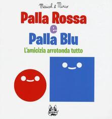 Squillogame.it Palla rossa e palla blu. L'amicizia arrotonda tutto Image
