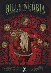 Il bambino che non credeva più a Babbo Natale. Billy Nebbia. Vol. 2