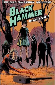 Black Hammer. Vol. 1: Origini segrete