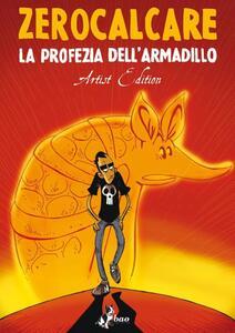 Libro La profezia dell'armadillo. Artist edition Zerocalcare