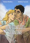 Libro Non stancarti di andare Stefano Turconi Teresa Radice