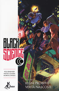 Black science. Vol. 6: Regni proibiti e verità nascoste.