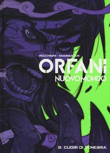Nuovo mondo. Orfani. Vol. 2: Cuori di tenebra