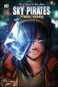Pirati aerei di Neo Terra. Ediz. italiana e inglese. Vol. 3