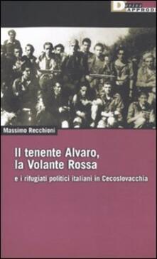 Antondemarirreguera.es Il tenente Alvaro, la Volante Rossa e i rifugiati politici italiani in Cecoslovacchia Image