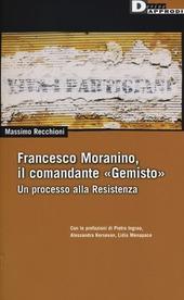 Francesco Moranino, il comandante «Gemisto». Un processo alla Resistenza