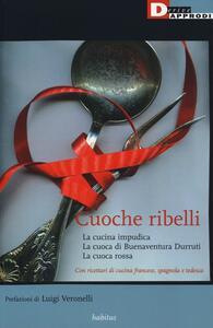 Cuoche ribelli: La cucina impudica-La cuoca di Buenaventura Durruti-La cuoca rossa