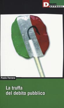 La truffa del debito pubblico - Paolo Ferrero - copertina