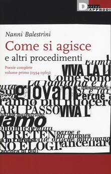 Voluntariadobaleares2014.es Come si agisce e altri procedimenti. Poesie complete. Vol. 1: (1954-1969). Image