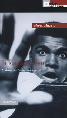 Il sofista nero: Muhammad Ali oratore e pugile.pdf