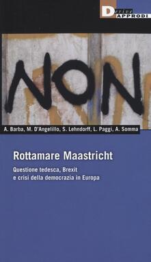 Winniearcher.com Rottamare Masstricht. Questione tedesca, Brexit e crisi della democrazia in Europa Image