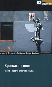 Sporcare i muri. Graffiti, decoro, proprietà privata.pdf