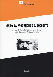 Marx: la produzione del soggetto.pdf
