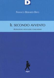 Il secondo avvento. Astrazione, apocalisse, comunismo.pdf