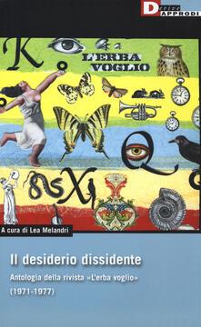 Il desiderio dissidente. Antologia della rivista «LErba voglio» (1971-1977).pdf
