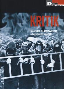 Kritik. Prontuario di sopravvivenza all'agonia del capitale