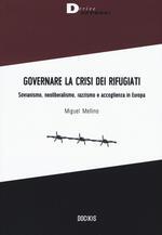Governare la crisi dei rifugiati. Sovranismo, neoliberalismo, razzismo e accoglienza in Europa
