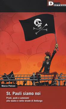 St. Pauli siamo noi. Pirati, punk e autonomi allo stadio e nelle strade di Amburgo.pdf
